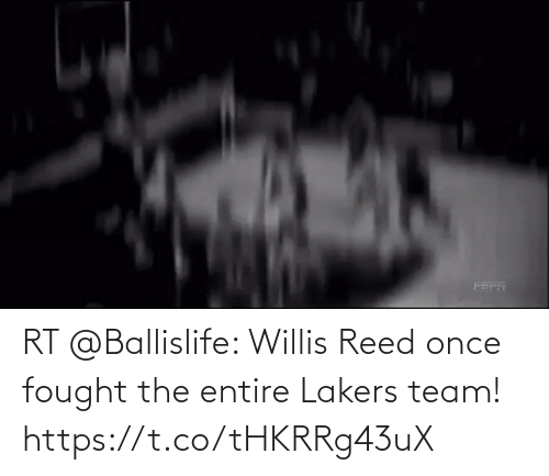 Reed: RT @Ballislife: Willis Reed once fought the entire Lakers team!   https://t.co/tHKRRg43uX