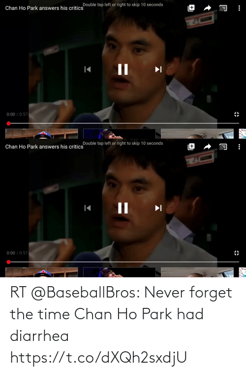 Diarrhea: RT @BaseballBros: Never forget the time Chan Ho Park had diarrhea https://t.co/dXQh2sxdjU