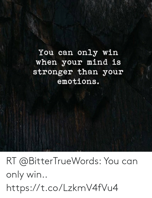 Only: RT @BitterTrueWords: You can only win.. https://t.co/LzkmV4fVu4