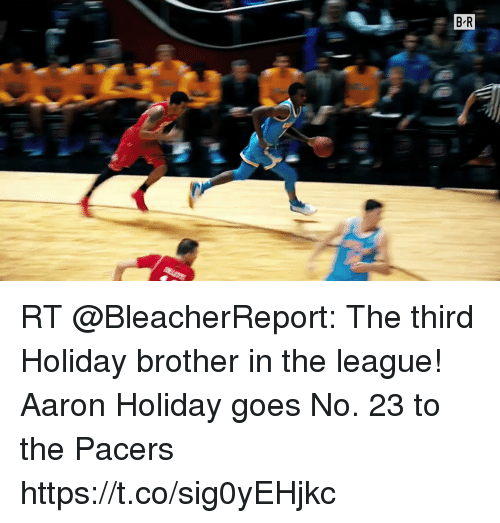 Sizzle: RT @BleacherReport: The third Holiday brother in the league!  Aaron Holiday goes No. 23 to the Pacers https://t.co/sig0yEHjkc
