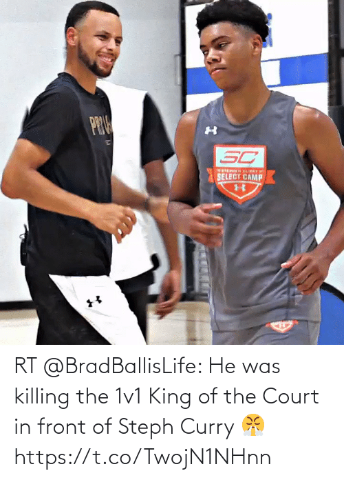 King Of: RT @BradBallisLife: He was killing the 1v1 King of the Court in front of Steph Curry 😤  https://t.co/TwojN1NHnn