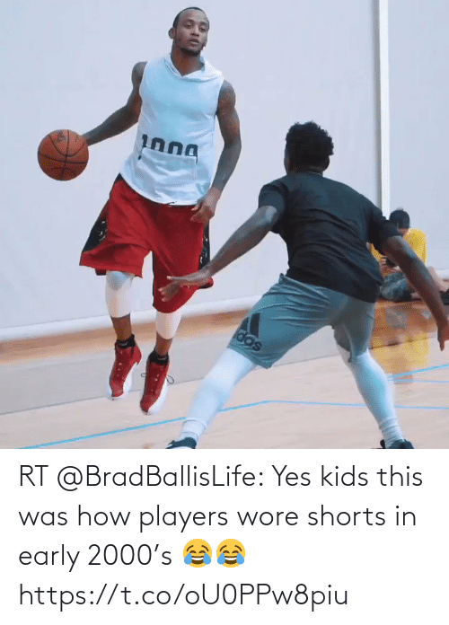 Early: RT @BradBallisLife: Yes kids this was how players wore shorts in early 2000's 😂😂  https://t.co/oU0PPw8piu