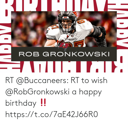 Happy Birthday: RT @Buccaneers: RT to wish @RobGronkowski a happy birthday ‼️ https://t.co/7aE42J66R0