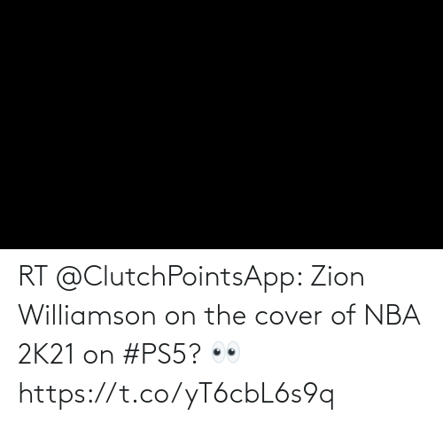NBA: RT @ClutchPointsApp: Zion Williamson on the cover of NBA 2K21 on #PS5? 👀 https://t.co/yT6cbL6s9q