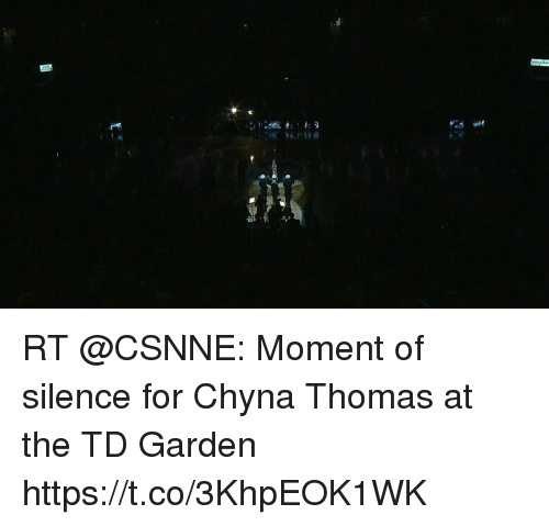 td garden: RT @CSNNE: Moment of silence for Chyna Thomas at the TD Garden https://t.co/3KhpEOK1WK
