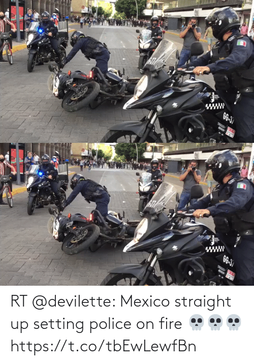 Police: RT @deviIette: Mexico straight up setting police on fire 💀💀💀  https://t.co/tbEwLewfBn