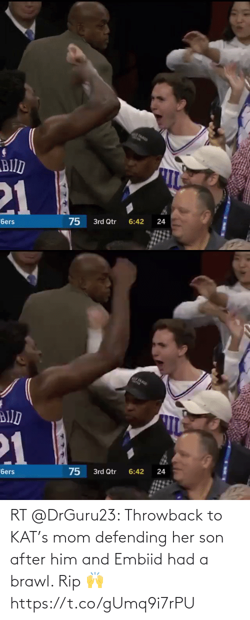 kat: RT @DrGuru23: Throwback to KAT's mom defending her son after him and Embiid had a brawl. Rip 🙌 https://t.co/gUmq9i7rPU