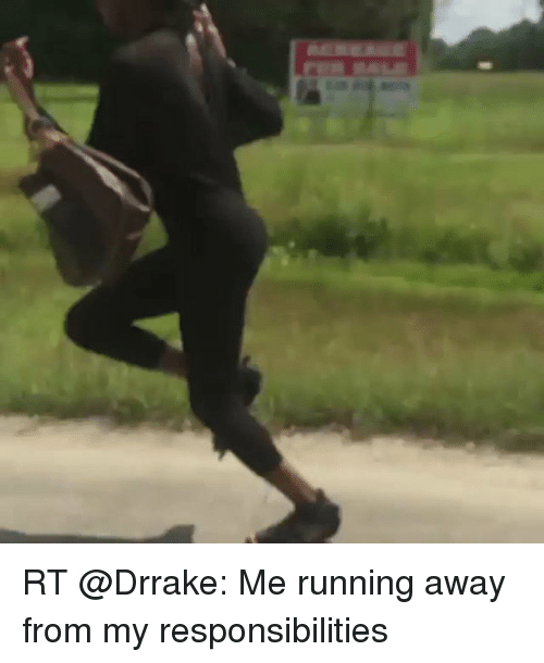 Running Away Funny Meme : Rt me running away from my responsibilities funny meme