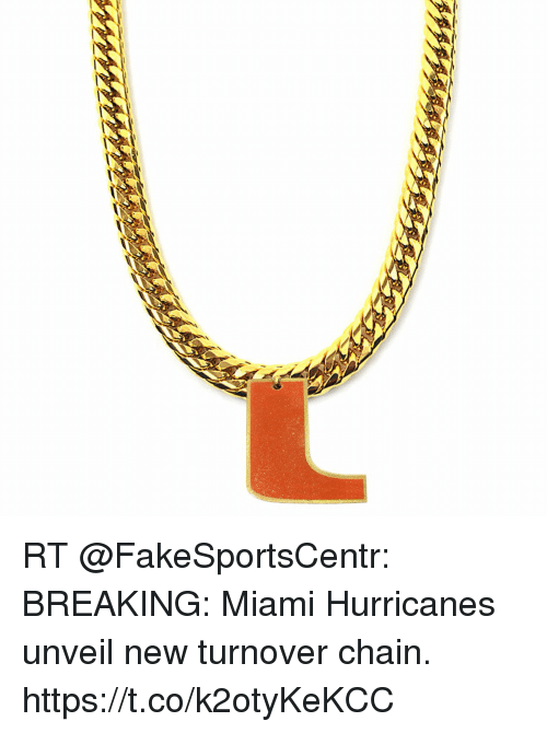 miami hurricanes: RT @FakeSportsCentr: BREAKING: Miami Hurricanes unveil new turnover chain. https://t.co/k2otyKeKCC