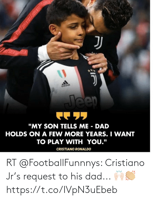 cristiano: RT @FootballFunnnys: Cristiano Jr's request to his dad... 🙌🏻👏🏼 https://t.co/IVpN3uEbeb