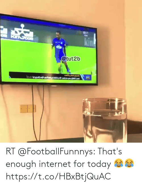 thats enough internet for today: RT @FootballFunnnys: That's enough internet for today 😂😂 https://t.co/HBxBtjQuAC