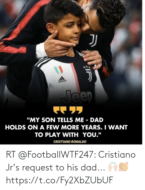 cristiano: RT @FootballWTF247: Cristiano Jr's request to his dad... 🙌🏻👏🏼 https://t.co/Fy2XbZUbUF