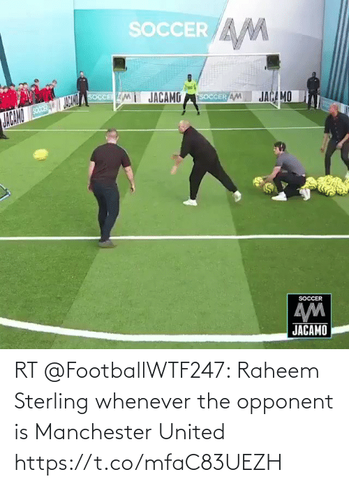 Manchester United: RT @FootballWTF247: Raheem Sterling whenever the opponent is Manchester United https://t.co/mfaC83UEZH