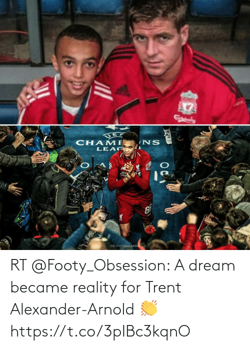 alexander: RT @Footy_Obsession: A dream became reality for Trent Alexander-Arnold 👏 https://t.co/3pIBc3kqnO