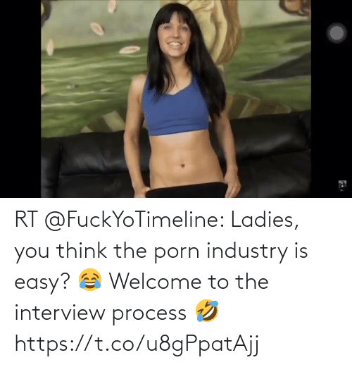 The Interview: RT @FuckYoTimeline: Ladies, you think the porn industry is easy? 😂  Welcome to the interview process 🤣 https://t.co/u8gPpatAjj