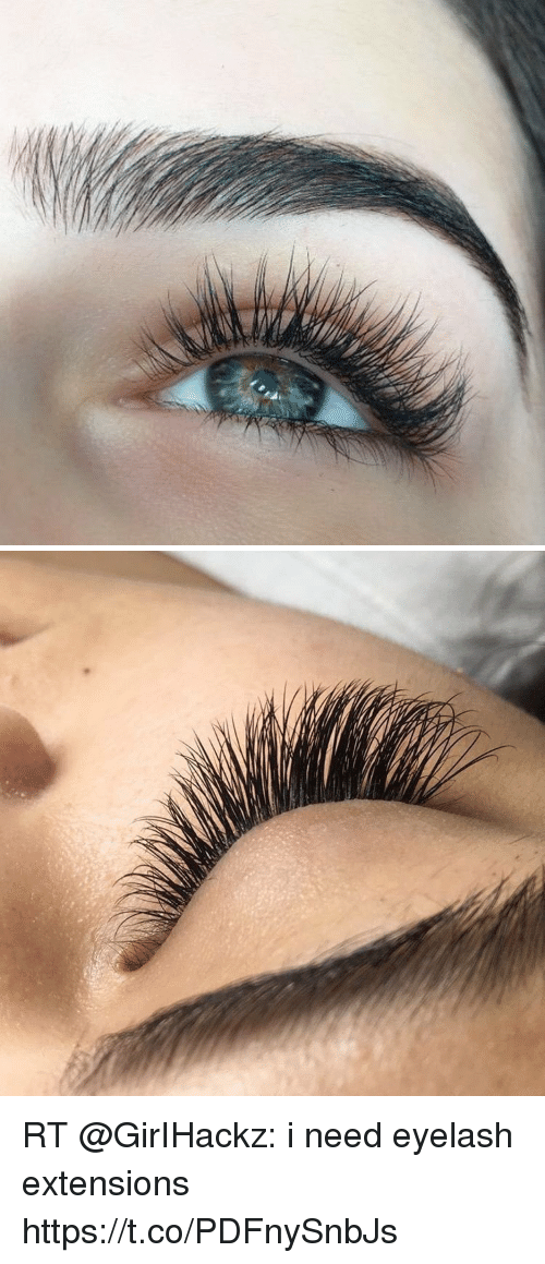 Memes, 🤖, and Extensions: RT @GirIHackz: i need eyelash extensions https://t.co/PDFnySnbJs