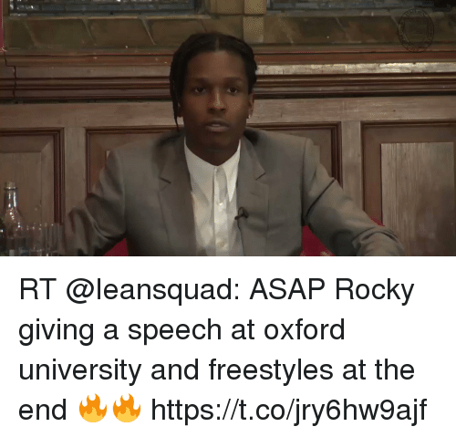 Memes, Rocky, and Asap Rocky: RT @Ieansquad: ASAP Rocky giving a speech at oxford university and freestyles at the end 🔥🔥 https://t.co/jry6hw9ajf