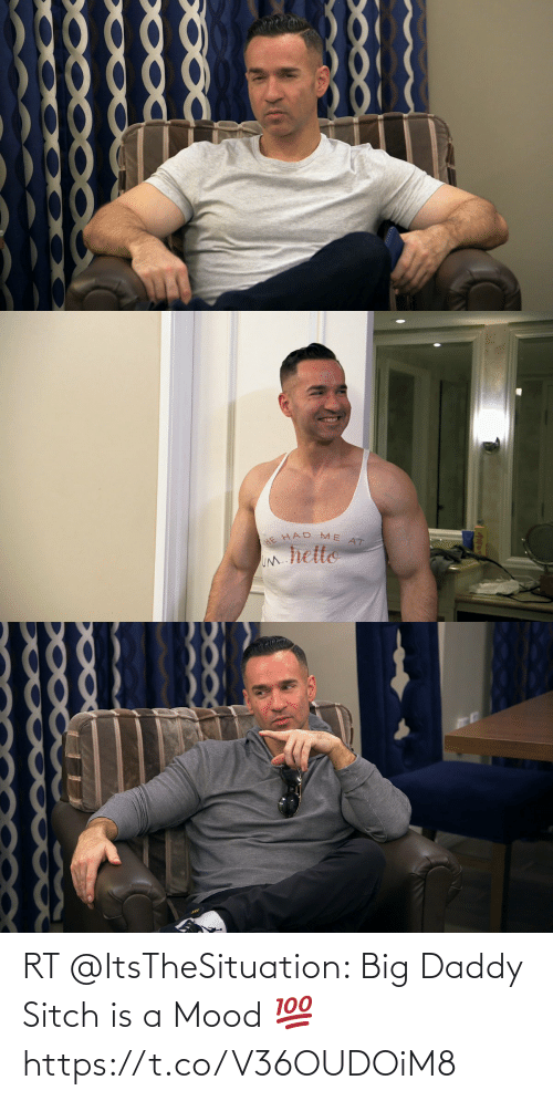 Mood: RT @ItsTheSituation: Big Daddy Sitch is a Mood 💯 https://t.co/V36OUDOiM8