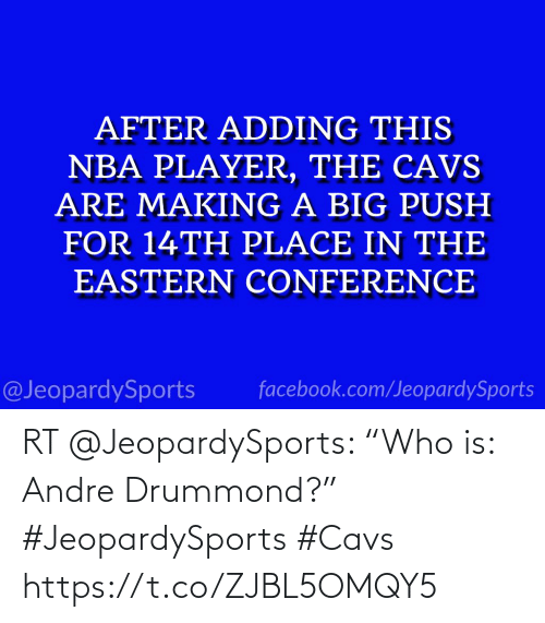 "cavs: RT @JeopardySports: ""Who is: Andre Drummond?"" #JeopardySports #Cavs https://t.co/ZJBL5OMQY5"