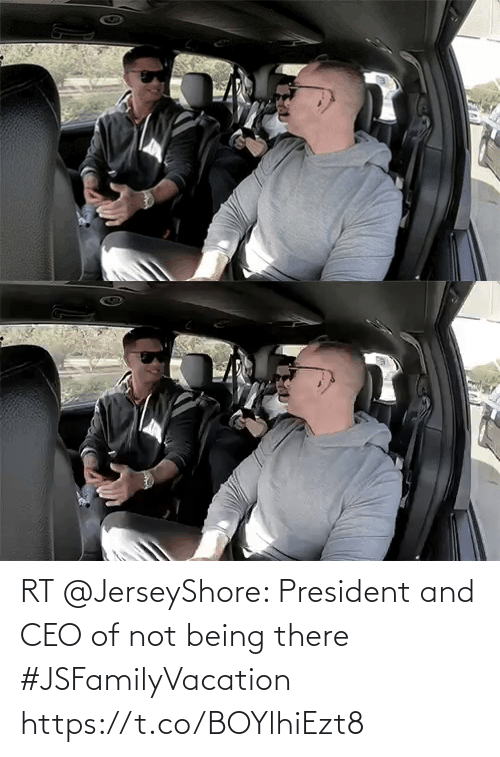 Not Being: RT @JerseyShore: President and CEO of not being there #JSFamilyVacation https://t.co/BOYlhiEzt8