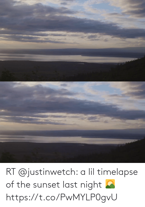 night: RT @justinwetch: a lil timelapse of the sunset last night 🌄 https://t.co/PwMYLP0gvU