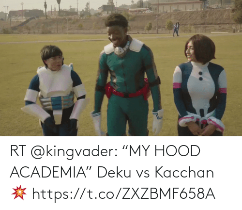"Hood: RT @kingvader: ""MY HOOD ACADEMIA"" Deku vs Kacchan 💥 https://t.co/ZXZBMF658A"
