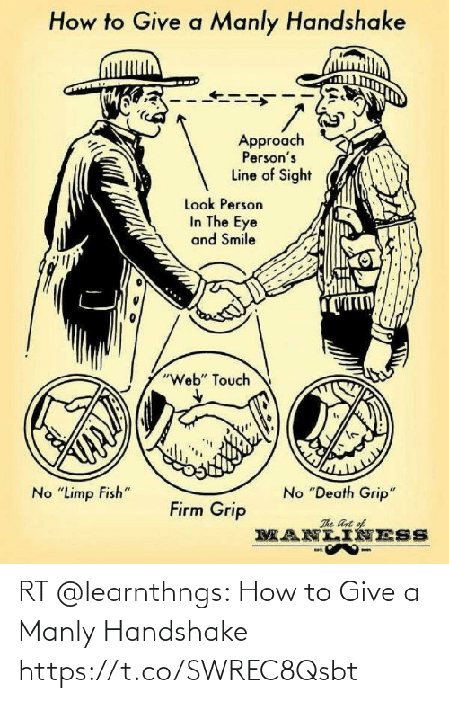 manly: RT @learnthngs: How to Give a Manly Handshake https://t.co/SWREC8Qsbt