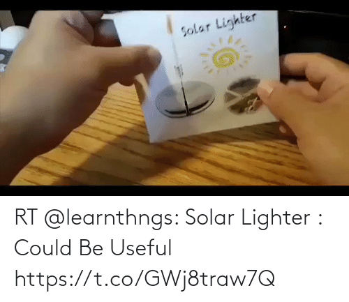 Could: RT @learnthngs: Solar Lighter : Could Be Useful https://t.co/GWj8traw7Q