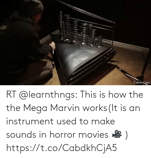 works: RT @learnthngs: This is how the the Mega Marvin works(It is an instrument used to make sounds in horror movies 🎥 ) https://t.co/CabdkhCjA5