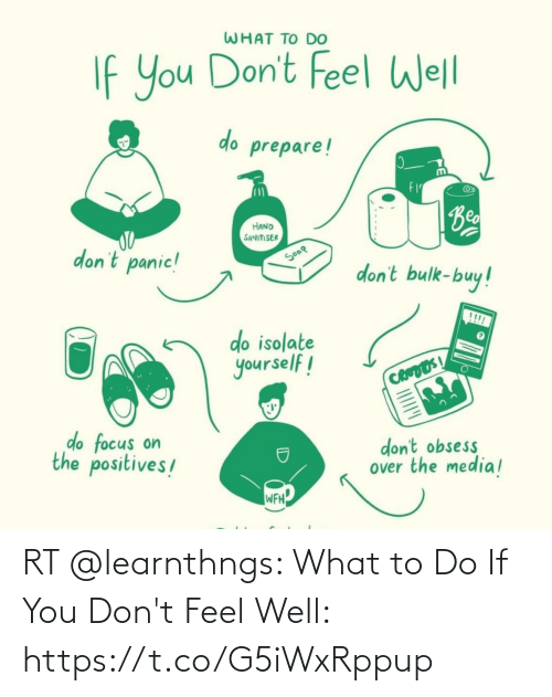 Memes, 🤖, and You: RT @learnthngs: What to Do If You Don't Feel Well: https://t.co/G5iWxRppup