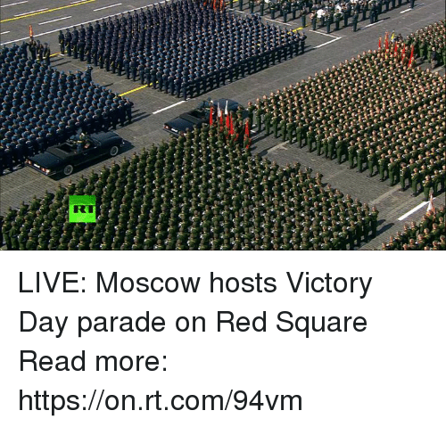 Dank, Live, and Square: RT LIVE: Moscow hosts Victory Day parade on Red Square Read more: https://on.rt.com/94vm