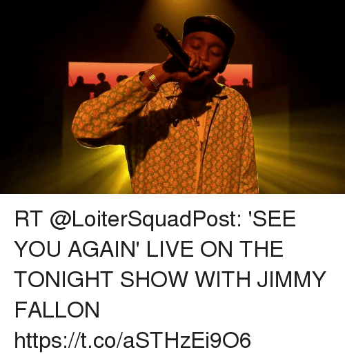 The Tonight Show with Jimmy Fallon: RT @LoiterSquadPost: 'SEE YOU AGAIN' LIVE ON THE TONIGHT SHOW WITH JIMMY FALLON https://t.co/aSTHzEi9O6