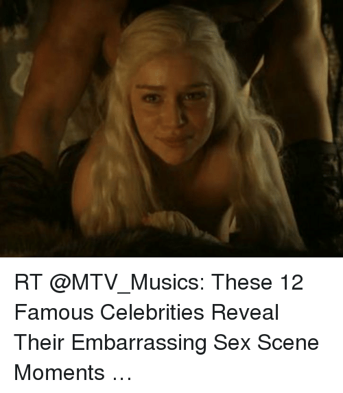 Memes, Mtv, and Sex: RT @MTV_Musics: These 12 Famous Celebrities Reveal Their Embarrassing Sex Scene Moments …