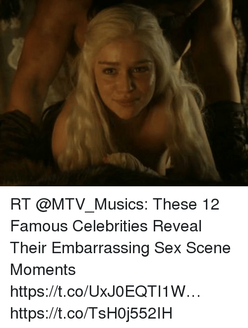 Memes, Mtv, and Sex: RT @MTV_Musics: These 12 Famous Celebrities Reveal Their Embarrassing Sex Scene Moments https://t.co/UxJ0EQTI1W… https://t.co/TsH0j552IH
