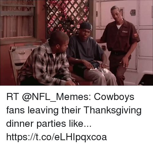 Nfl Memes Cowboys: RT @NFL_Memes: Cowboys fans leaving their Thanksgiving dinner parties like... https://t.co/eLHIpqxcoa