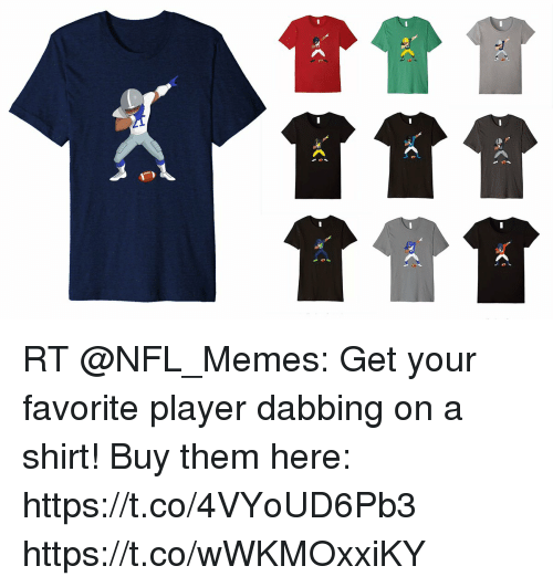 Football, Memes, and Nfl: RT @NFL_Memes: Get your favorite player dabbing on a shirt!  Buy them here:  https://t.co/4VYoUD6Pb3 https://t.co/wWKMOxxiKY
