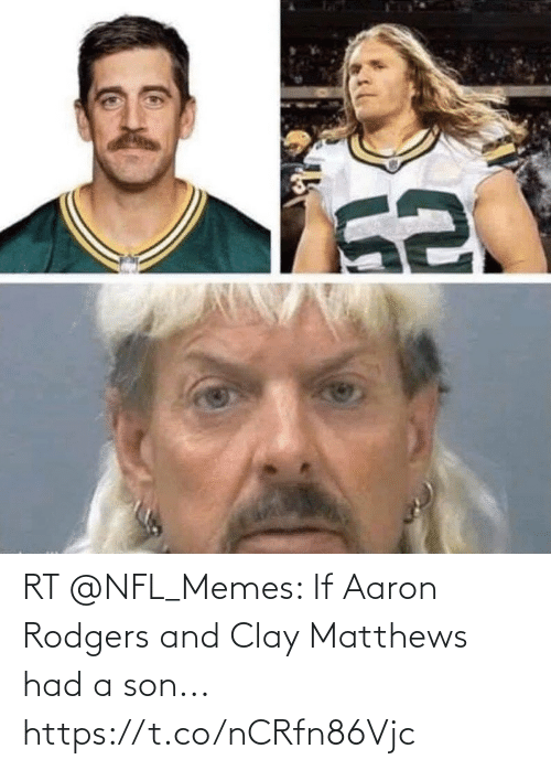 Aaron Rodgers: RT @NFL_Memes: If Aaron Rodgers and Clay Matthews had a son... https://t.co/nCRfn86Vjc