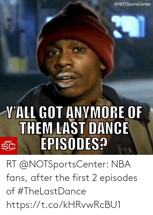 episodes: RT @NOTSportsCenter: NBA fans, after the first 2 episodes of #TheLastDance https://t.co/kHRvwRcBU1