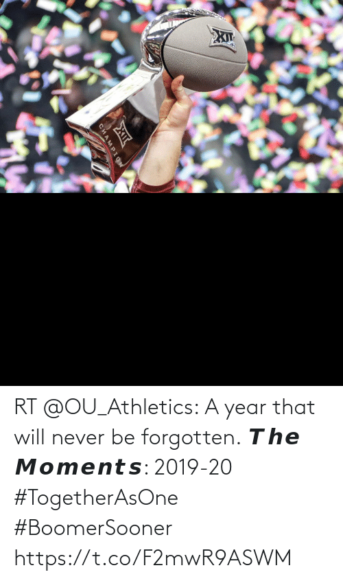 Athletics: RT @OU_Athletics: A year that will never be forgotten.  𝙏𝙝𝙚 𝙈𝙤𝙢𝙚𝙣𝙩𝙨: 2019-20  #TogetherAsOne #BoomerSooner https://t.co/F2mwR9ASWM