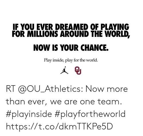 Athletics: RT @OU_Athletics: Now more than ever, we are one team.  #playinside #playfortheworld https://t.co/dkmTTKPe5D