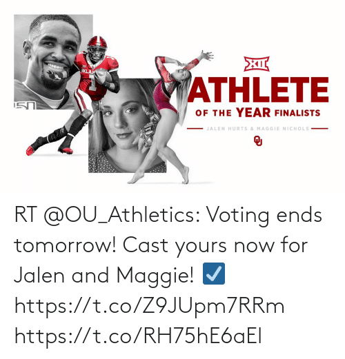 Athletics: RT @OU_Athletics: Voting ends tomorrow! Cast yours now for Jalen and Maggie!  ☑️ https://t.co/Z9JUpm7RRm https://t.co/RH75hE6aEl