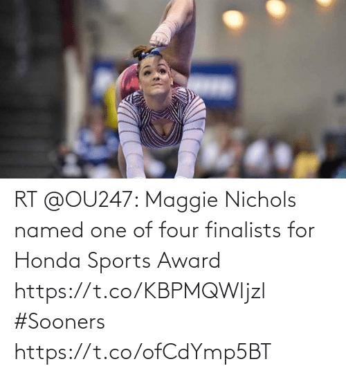 Honda, Memes, and Sports: RT @OU247: Maggie Nichols named one of four finalists for Honda Sports Award https://t.co/KBPMQWljzl #Sooners https://t.co/ofCdYmp5BT