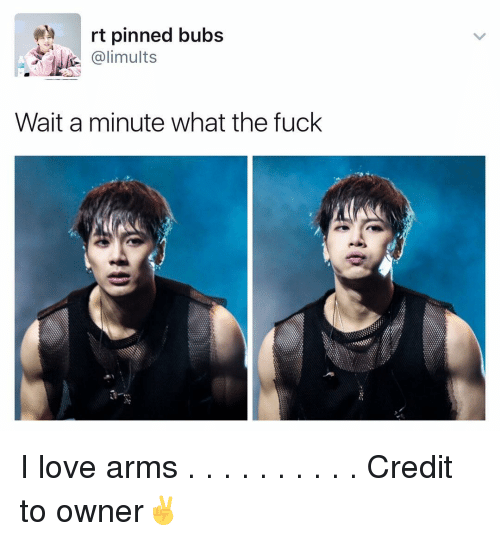 Love, Memes, and Fuck: rt pinned bubs  Wait a minute what the fuck I love arms . . . . . . . . . . Credit to owner✌