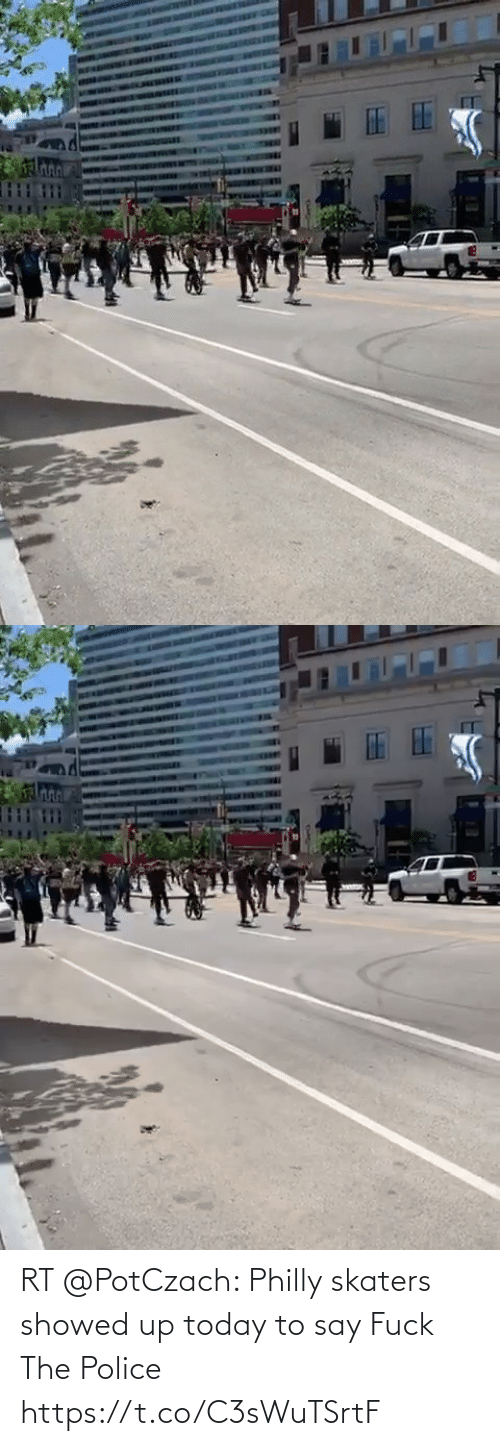 Police: RT @PotCzach: Philly skaters showed up today to say Fuck The Police https://t.co/C3sWuTSrtF