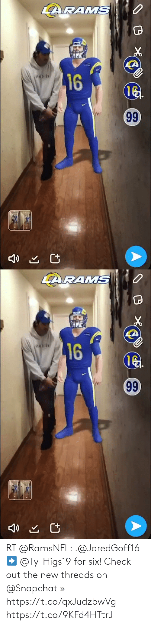 Snapchat: RT @RamsNFL: .@JaredGoff16 ➡️ @Ty_Higs19 for six!   Check out the new threads on @Snapchat » https://t.co/qxJudzbwVg https://t.co/9KFd4HTtrJ