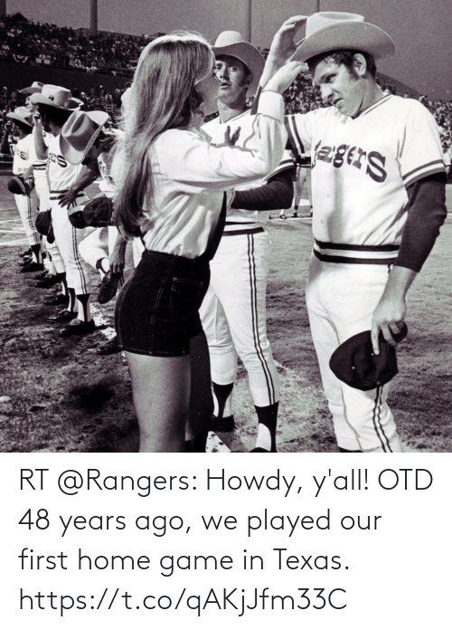Rangers: RT @Rangers: Howdy, y'all!  OTD 48 years ago, we played our first home game in Texas. https://t.co/qAKjJfm33C
