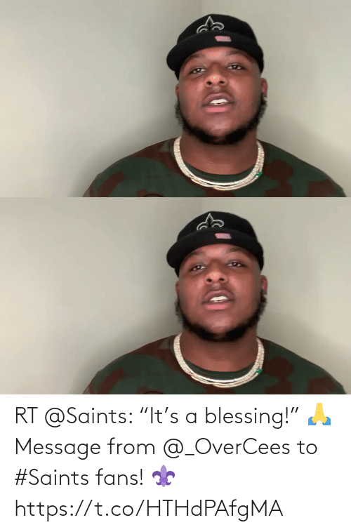 """blessing: RT @Saints: """"It's a blessing!"""" 🙏  Message from @_OverCees to #Saints fans! ⚜️ https://t.co/HTHdPAfgMA"""