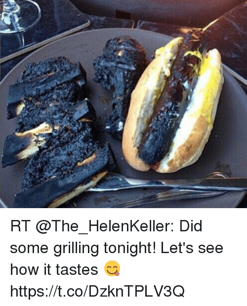 RT Did Some Grilling Tonight! Let's See How It Tastes