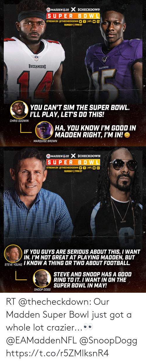 Super Bowl: RT @thecheckdown: Our Madden Super Bowl just got a whole lot crazier...👀 @EAMaddenNFL @SnoopDogg https://t.co/r5ZMlksnR4