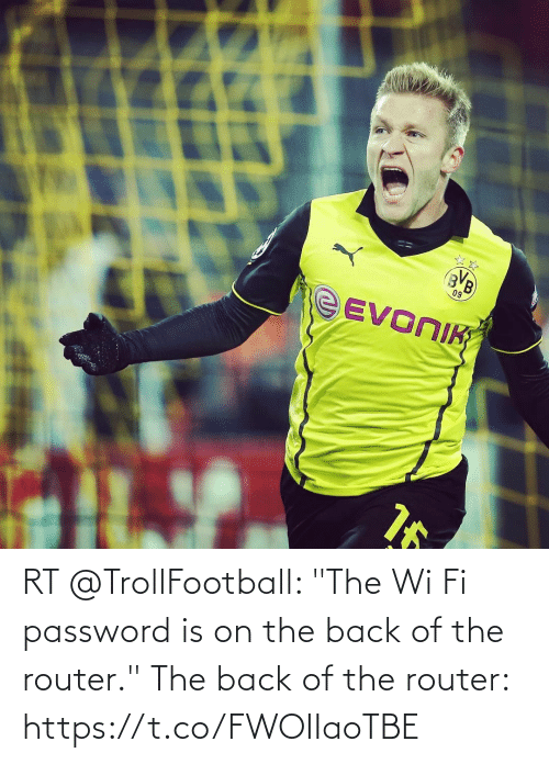 """Router: RT @TrollFootball: """"The Wi Fi password is on the back of the router.""""  The back of the router: https://t.co/FWOIIaoTBE"""